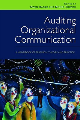 Auditing Organizational Communication By Hargie, Owen (EDT)/ Tourish, Dennis (EDT)